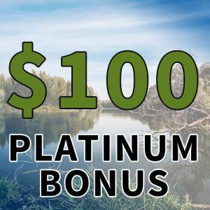 $100 Platinum Bonus